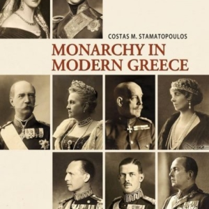 Monarchy in Modern Greece Kostas M. Stamatopoulos